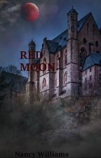RED MOON: The Beginning by Redlouise57