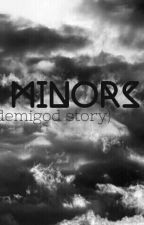Minors (a demigod story) by thegirlandthefandoms