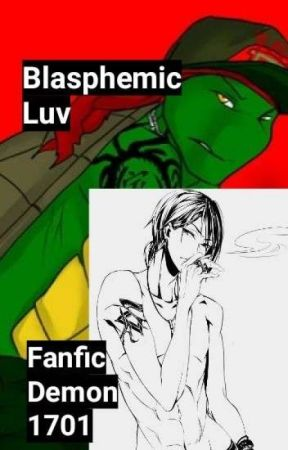 Blasphemic Luv {TMNT Yaoi18+} by FanficDemon1701