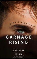 Carnage Rising by AnyssaMayah