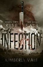 Infection |Infected Book 1| by KarateChop