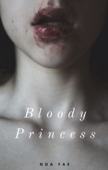 Bloody Princess [Embry Call] on hold