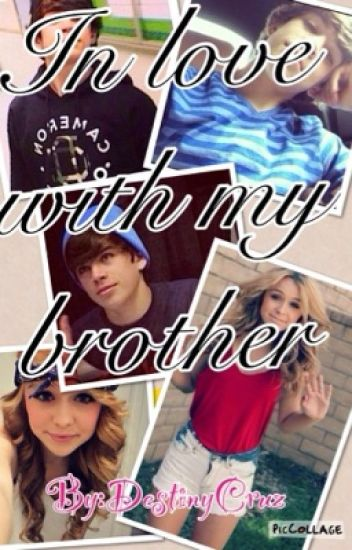 Im In Love With My Brother Hayes Grier Hayesnashgriers Wattpad