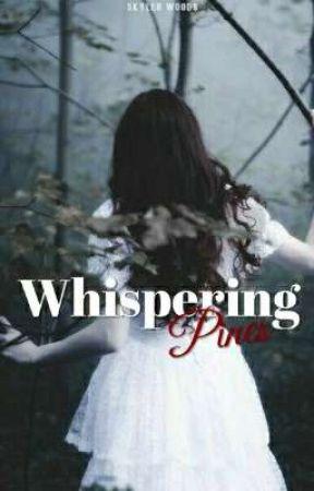 Whispering Pines  by skyler_the_unicorn3