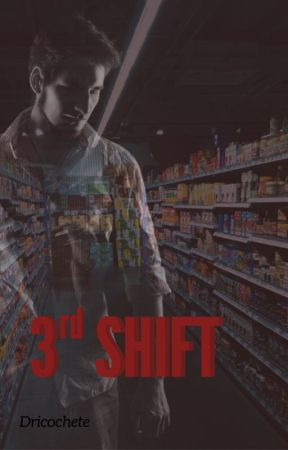 3rd Shift by dricochete