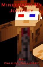 Minecraft: My Journey by Galileo_Gallifrey