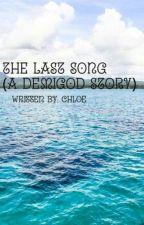 The Last Song (a demigod story) by thegirlandthefandoms