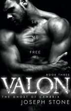 Valon: The Ghost of Cambria - Book Three by AuthorJosephStone