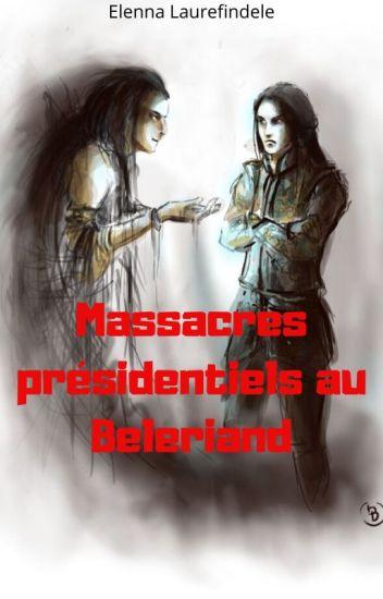 Massacres présidentiels au Beleriand