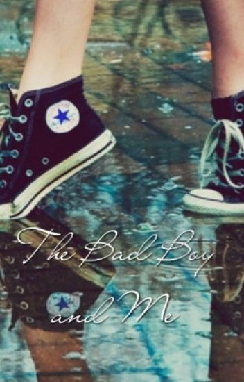 The Bad Boy and Me