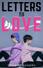Letters to Love by IPurpleSmeraldo