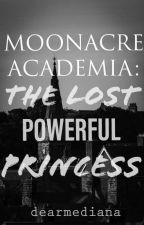 The Powerful Princess Of Moonacre (ON EDITING) by arkzailey