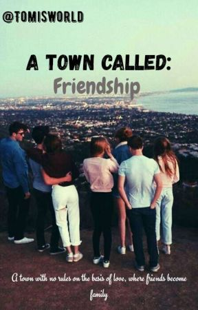 A Town Called Friendship  by tomisworld