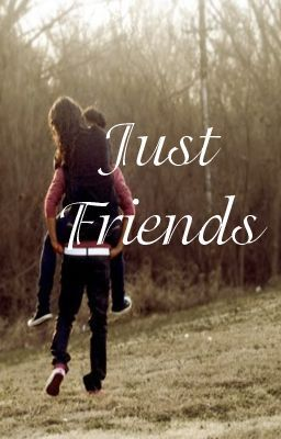Just Friends - ON HOLD