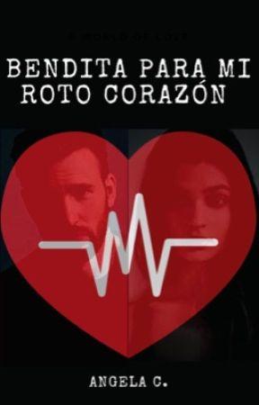 Bendita Para Mi Roto Corazón  by ngelaCastro9