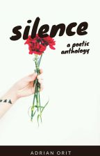 Silence: A Poetic Anthology by mistermallow