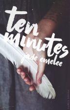 10 Minutes by JadeEmelee