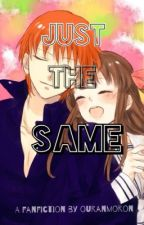 Just The Same (a Fruits Basket Fanfic) by ouranmoron
