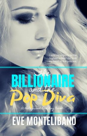 THE BILLIONAIRE AND THE POP DIVA by EveMontelibano