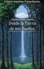 Desde la Tierra de mis Sueños by EdgardoENogueira