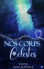 Nos corps célestes by Tessa_Romance