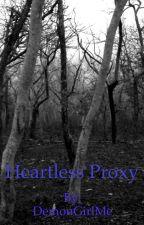 Heartless Proxy (Hoodie x Reader) by DemonGirlMe