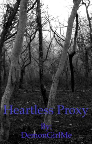 Heartless Proxy (Hoodie x Reader)