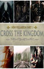 New Vellarton #1- Cross the Kingdom by starrfast