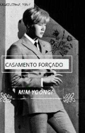 Casamento Forçado <<Mim Yoongi by Kookiezinha_1997
