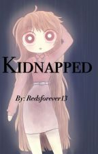 Kidnapped by redsforever13