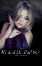 Me and Mr.Bad Boy( ON HOLD) by rainbow_unicorns29