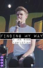 Finding My Way // A Joe Sugg (ThatcherJoe) Fanfiction by supsugg