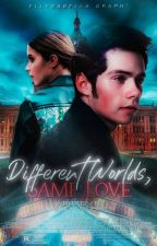 Different Worlds, Same Love [Fanfiction Dylan O'Brien] by MarilyneOBrien