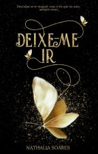 DEIXE-ME IR by Naty_Soares_1001
