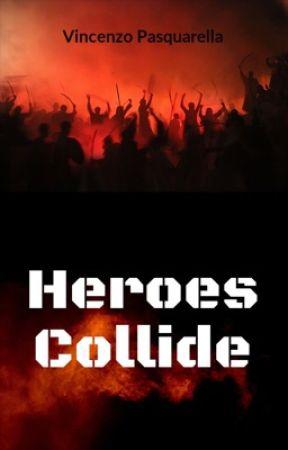 Heroes Collide by vpasquarella