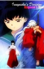 Inuyasha's Decision, Kagome's Heart by toriinyell16