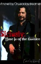 Siriusly, Time is of the Essence part IV by onceadaydreamer