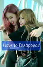 How to Disappear - Chealisa - [converted] by AnnieCecece