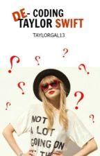 De-Coding Taylor Swift by taylorgal13