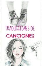 |Traducciones de Canciones|© (A B I E R T O) by Gabby-FutureMrsHoran