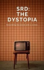 SRD: The Dystopia by Drem47