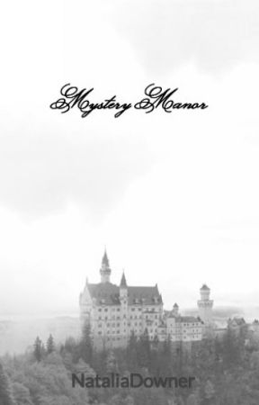 Mystery Manor (Ongoing Series) -Completed by NerdsandSkittles