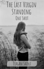 The Last Virgin Standing (One Shot) by space1413