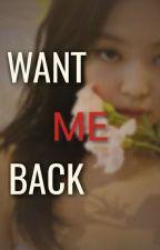 Want Me Back [JenLisa] by mandunini_