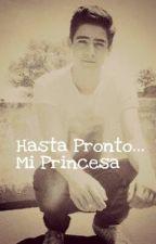 Hasta Pronto... Mi Princesa •Jos Canela&Tu• by JoAndKs13