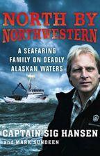 North by Northwestern [PDF] by Sig Hansen by huhohuma58045