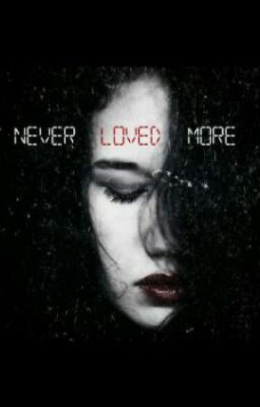 NEVER LOVED MORE by cecileadams