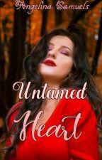 Untamed Heart by angelina_samuels