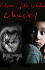 Leave Me Alone Chucky by Ilovenerds12