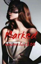 Marked by wonderchick200